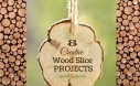 Creative Wood Slice Project Ideas