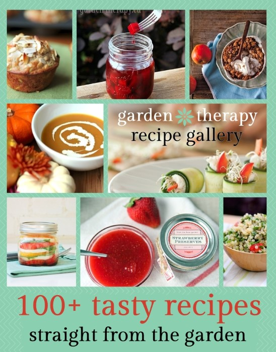 Garden Therapy Recipes - 100+Tasty Recipes Straight from the Garden