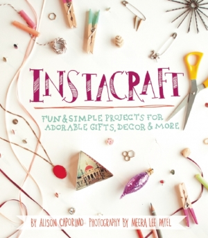 InstaCraft: Fun and Simple Projects for Adorable Gifts, Decor, and More
