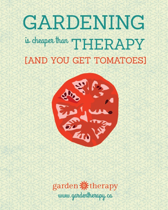 Gardening is Cheaper than Therapy and You Get Tomatoes Free Printable