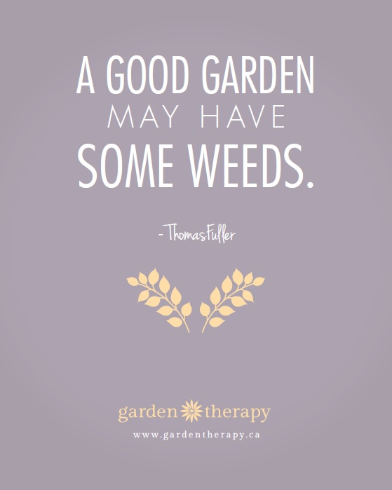 A good garden may have some weeds free printable quote or mobile wallpaper