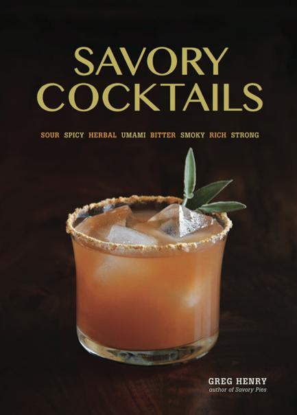 Savory Cocktails Greg Henry