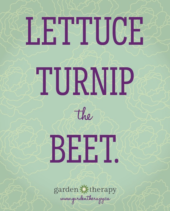 Lettuce Turnip The Beet Free Printable And Mobile Wallpaper From Gardentherapy.ca