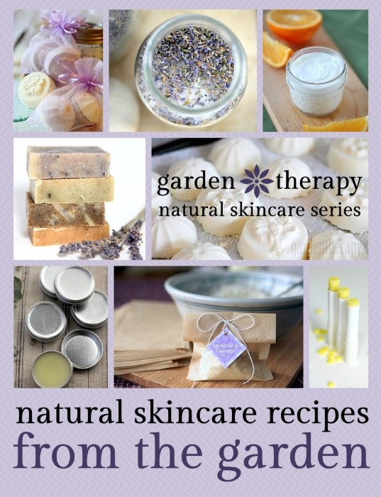 Garden Therapy Natural Skincare Series - recipes inspired by the garden