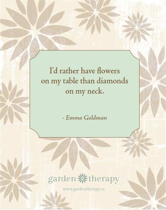 I'd rather have flowers on my table than diamonds on my neck 8x10_001