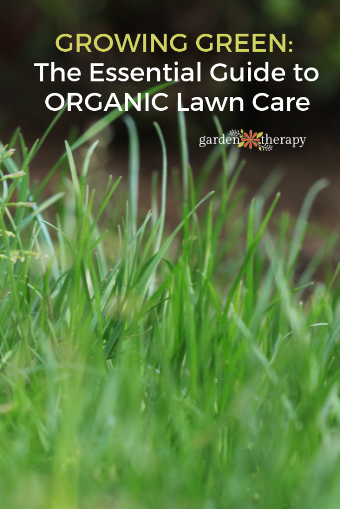 GROWING GREEN_ The Essential Guide to ORGANIC Lawn Care