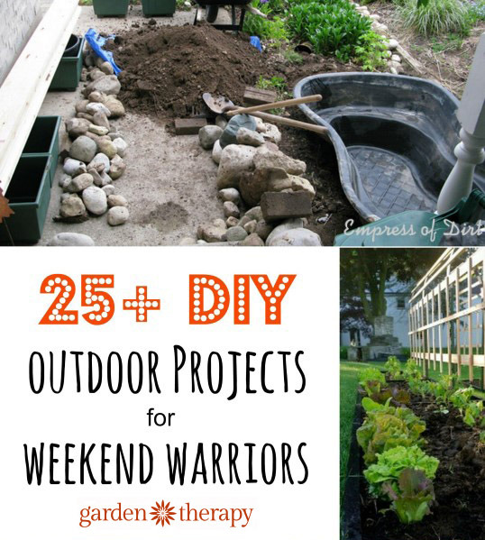 25 diy outdoor projects to tackle this weekend for Project weekend