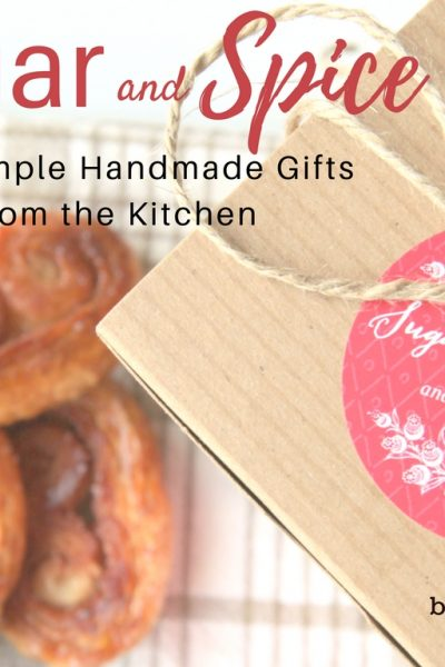 Sugar & Spice: Handmade Gifts from the Kitchen