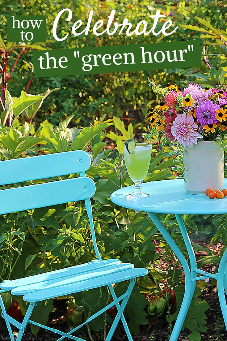 Celebrate the green hour - a time to relax and entertain in the garden