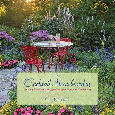 The Cocktail Hour Garden by C.L. Fornari