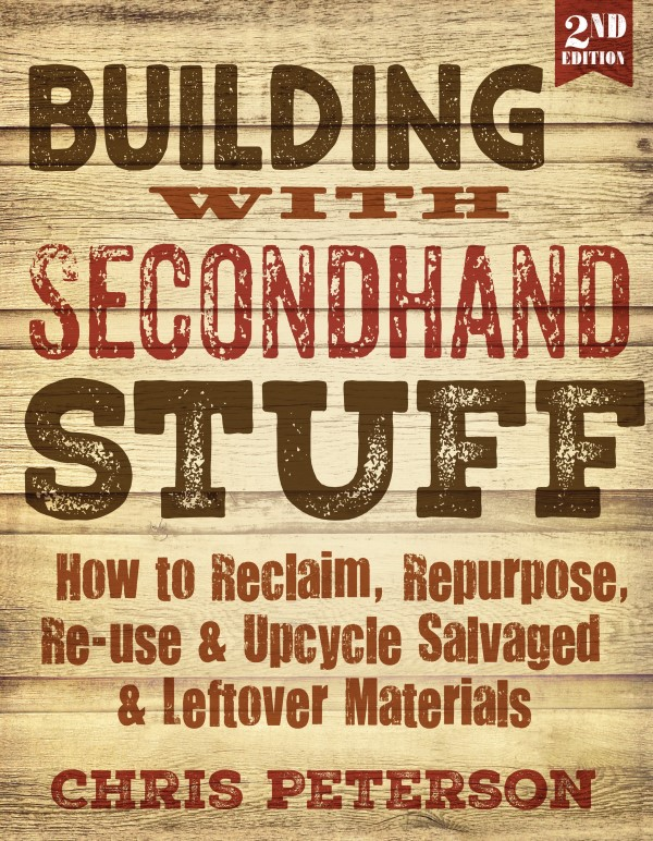 Building with Secondhand Stuff by Chris Peterson