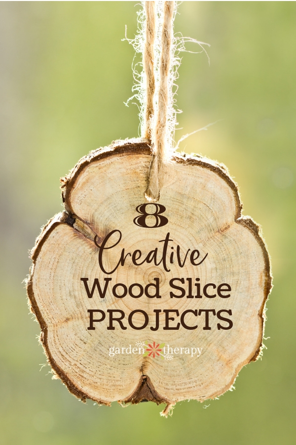 8 Creative Wood Slice Projects.