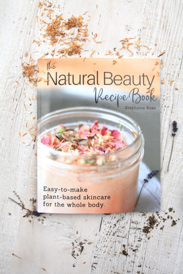 The Natural Beauty Recipe Book by Stephanie Rose