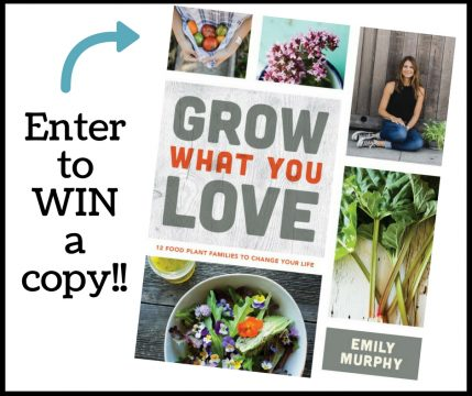 enter to win a copy of Emily Murphy's Grow What You Love