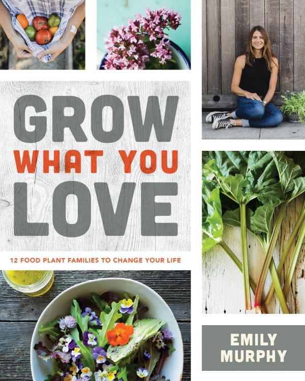 Grow What You Love by Emily Murphy