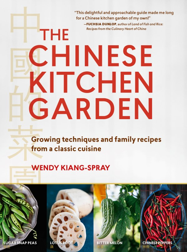 The Chinese Kitchen Garden by Wendy Kiang-Spray