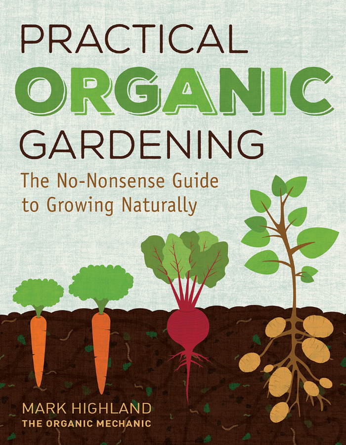 Practical Organic Gardening book by Mark Highland