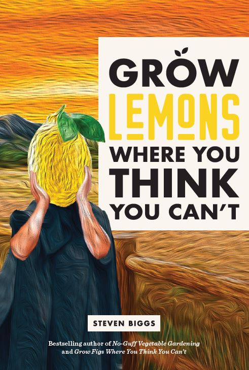 Cover of grow lemons where you think you can't by steven biggs