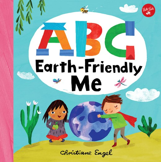 ABC for Me ABC Earth-Friendly Me From Action to Zero Waste
