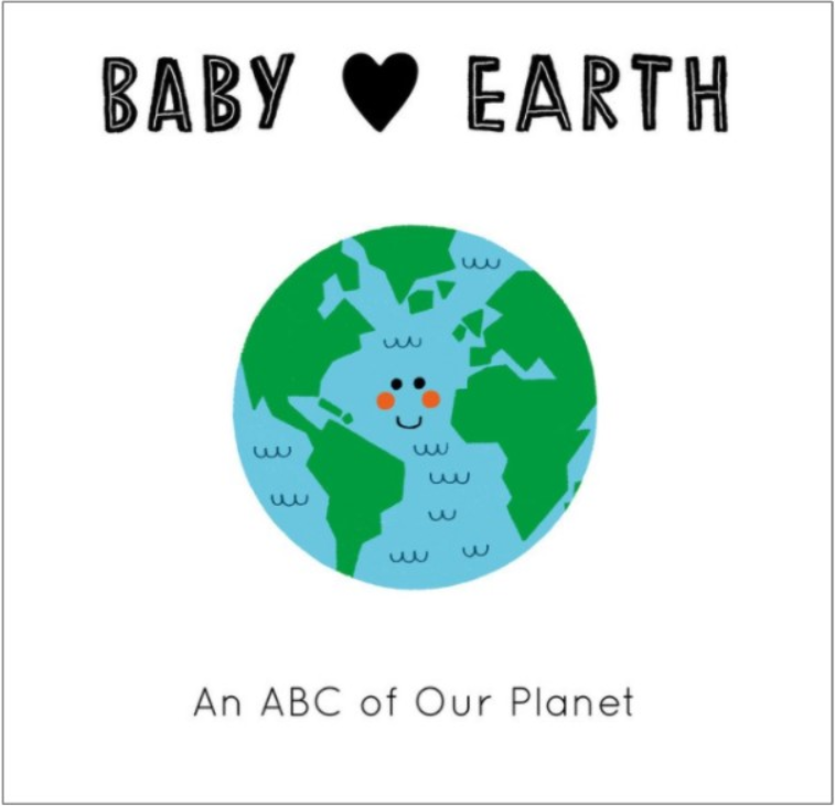 Baby Loves Earth An ABC of Our Planet