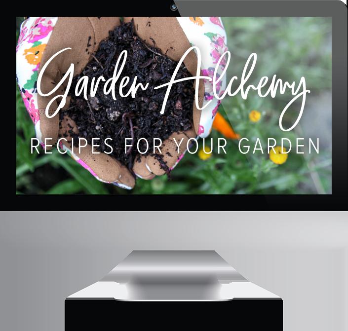 Garden Alchemy: Recipes for Your Garden Online Course